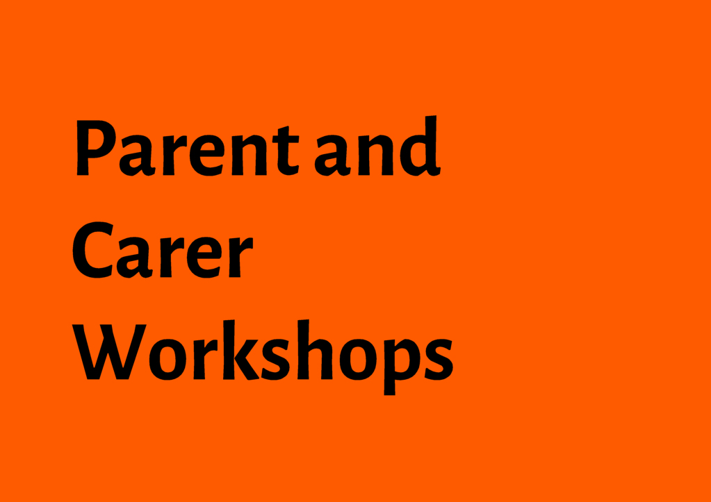 Parent and Carer Workshops